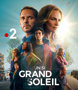 Un Si G rand Soleil Serie télévisée sur France 2 - Nos Films